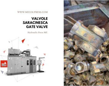 Valvole saracinesca stampate con presse idrauliche